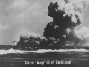 "CARRIER ""WASP"" HIT OFF GUADALCANAL"